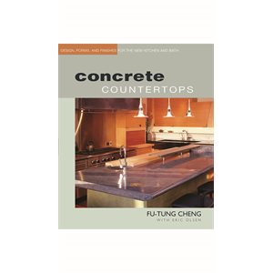 CONCRETE COUNTERTOPS TEXTBOOK BY FU-TUNG CHENG WITH ERIC OLSEN