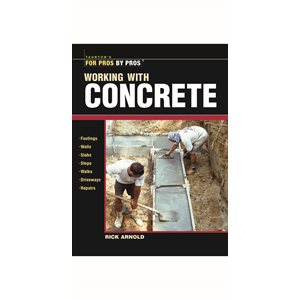 WORKING WITH CONCRETE TEXTBOOK BY RICK ARNOLD