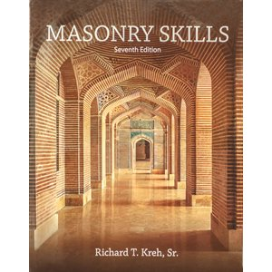 MASONRY SKILLS 7th EDITION - TEXTBOOK BY RICHARD KREH
