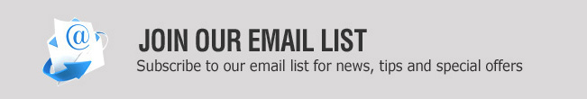 Subscribe to our email list for news, tips and special offers